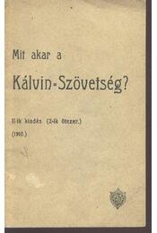 Mit akar a Kálvin-Szövetség? - Régikönyvek