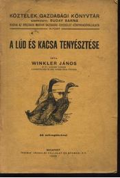 A lúd és kacsa tenyésztése - Régikönyvek