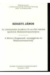 Az iskoláztatás kezdetei és az első iskolai épületek Hódmezővásárhelyen, A Móricz Zsigmond-i országjárás és Hódmezővásárhely - Régikönyvek