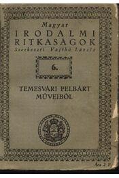 Temesvári Pelbárt műveiből - Régikönyvek
