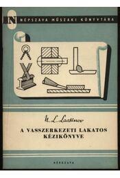 A vasszerkezeti lakatos kézikönyve - Régikönyvek
