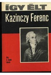 Így élt Kazinczy Ferenc - Régikönyvek