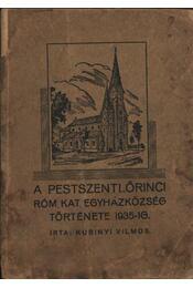 A pestszentlőrinci róm. kat. egyházközség története 1935-ig - Régikönyvek