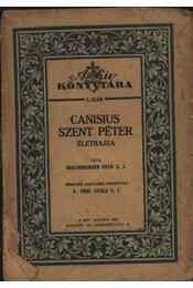 Canisius Szent Péter életrajza - Régikönyvek