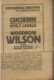 Csicserin ororsz népbiztos nyílt levele Woodrow Wilson úrhoz, az Amerika Egyesült Államok elnökéhez - Régikönyvek
