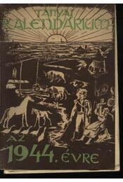 Tanyai Kalendárium 1944. évre - Régikönyvek