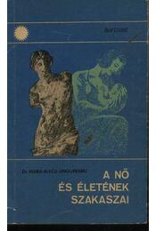 A nő és életének szakaszai - Régikönyvek