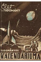 Az Élet és Tudomány tudományos kalendáriuma 1958 - Régikönyvek