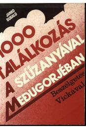 1000 találkozás a Szűzanyával Medugorjéban - Régikönyvek
