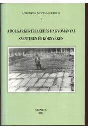A bolgárkereskedés hagyományai Szentesen és környékén - Régikönyvek