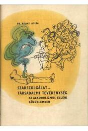 Szakszolgálat-társadalmi tevékenység az alkoholizmus elleni küzdelemben - Régikönyvek