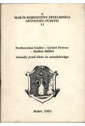 Szundy Jenő élete és munkássága (dedikált) - Régikönyvek