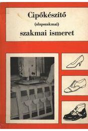 Cipőkészítő (alapszakmai) szakmai ismeret - Régikönyvek