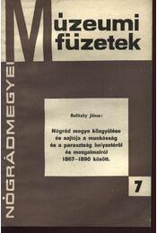 Nógrád megye közgyűlése és sajtója a munkásság és a parasztság helyzetéről és mozgalmairól 1867-1890 között - Régikönyvek