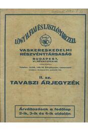 Löwy H. Fiai és László Marczell Vaskereskedelmi Részvénytársaság II. sz. Tavaszi Árjegyzék - Régikönyvek