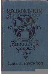 Szaknaptár bádogosok, szerelők részére 1913 - Régikönyvek