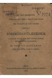 Aradvármegye Törvényhatósági Bizottságának 1896. évi május hó 11-ik napjára összehítt Díszközgyűlésében a Magyar Állam ezer éves fennállásának megünneplése alkalmával Dr. Dálnoki Nagy Lajos főjegyző által tartott beszéd - Régikönyvek