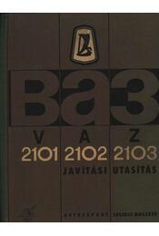 A VAZ-2101, VAZ-2102 és VAZ-2103 típusváltozatú gépkocsik javítási utasítása - Régikönyvek