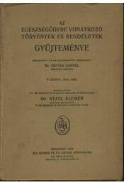 Az egészségügyre vonatkozó törvények és rendeletek gyűjteménye - Régikönyvek
