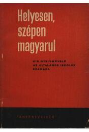 Helyesen, szépen magyarul - Régikönyvek