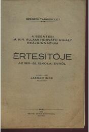 A Szentesi M. Kir. Állami Horváth Mihály Reálgimnázium értesítője az 1931-32. iskolai évről - Régikönyvek