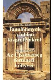 Tanulmányok a bibliai kisprófétákról; Az újszövetség történeti könyvei; Ébredés és nyelvékenszólás - Régikönyvek