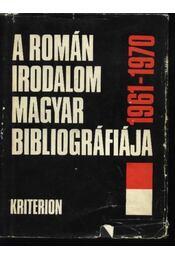 A román Irodalom magyar bibliográfiája 1961-1970 - Régikönyvek