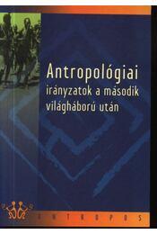 Antropológiai irányzatok a második világháború után - Régikönyvek