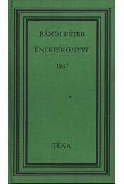 Bándi Péter énekeskönyve 1837 - Régikönyvek