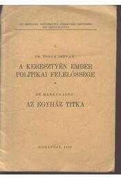 A keresztyén ember politikai felelőssége; Az egyház titka - Régikönyvek