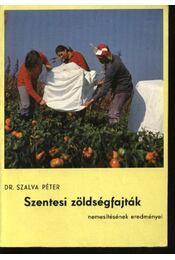 Szentesi zöldségfajták nemesítésének eredményei - Régikönyvek