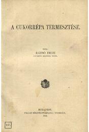 A cukorrépa termesztése - Régikönyvek