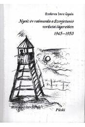 Nyolc év rabmunka a Szovjetunió vorkutai lágereiben 1945-1953 - Régikönyvek