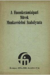 A Finomkerámiaipari Művek Munkavédelmi Szabályzata - Régikönyvek