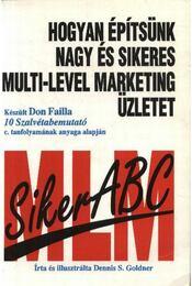 MLM Siker ABC - Hogyan építsünk nagy és sikeres multi-level marketing üzletet - Régikönyvek