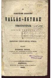 Az evangéliomi keresztény vallás és egyház történetének rövid vázlata - Régikönyvek
