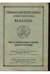 A Hajdunánás m. városi Közjóléti Szövetkezet szalmaipari foglalkoztatójának árjegyzéke - Régikönyvek