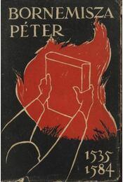 Bornemisza Péter 1535-1584 - Régikönyvek
