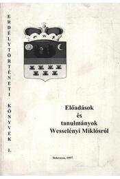 Előadások és tanulmányok Wesselényi Miklósról - Régikönyvek