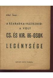 A szabadkai házirend: a volt Cs. és Kir. 86-osok legénysége - Régikönyvek