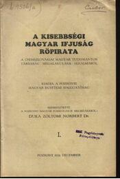 A kisebbségi magyar ifjuság röpirata a Csehszlovákiai Magyar Tudományos Társaság megalakulása alkalmából - Régikönyvek