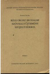 Régi orosz irodalmi szöveggyűtemény szójegyzékkel - Régikönyvek