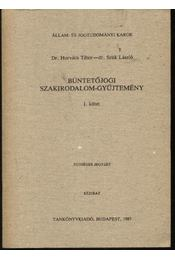 Büntetőjogi szakirodalom-gyűjtemény I. kötet - Régikönyvek