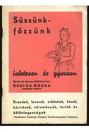 Süssünk-főzzünk ízletesen és gyorsan (Reprint!) - Régikönyvek