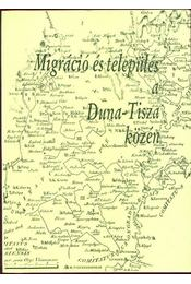 Migráció és telpülésa a Duna-Tisza közén - Régikönyvek