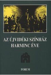 atirni - Az Újvidéki Színház harminc éve - Régikönyvek