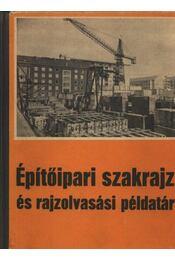 Építőipari szakrajz és rajzolvasási példatár 1990 - Régikönyvek