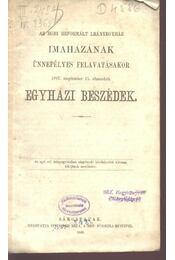 Az egri Reformált Leányegyház imaházának ünnepélyes felavatásakor 1867. szeptember 15. elmondott egyházi beszédek - Régikönyvek