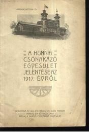A Hunnia Csónakázó Egyesület jelentése 1917. évről - Régikönyvek