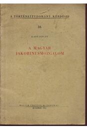 A magyar jakobinusmozgalom - Régikönyvek